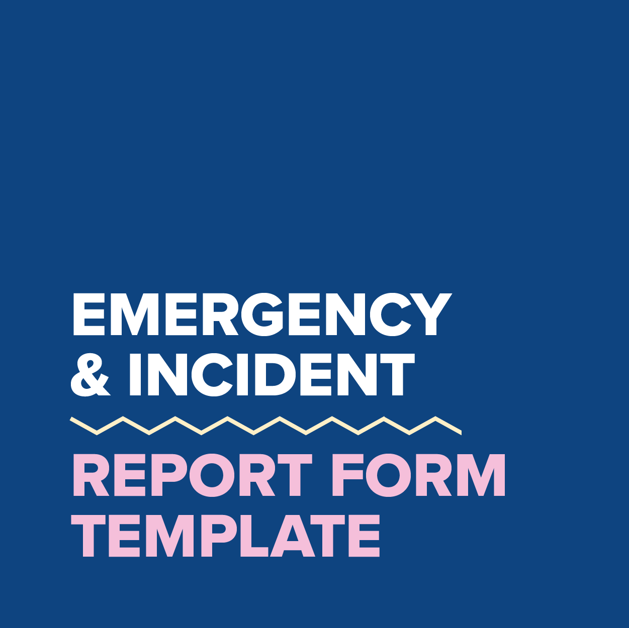 MDC2021_Template_Emergency & Incident Report